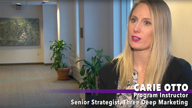 Carie Otto, program instructor for the University of St. Thomas' Opus College of Business, talks about her role in the Digital Marketing Fundamentals program.