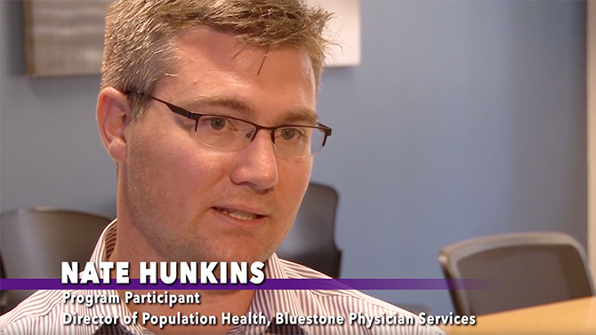 Nate Hunkins, program participant and Director of population health at Bluestone Physician Services, details how this program helped him work with leadership in his organization as they implemented Six Sigma projects.
